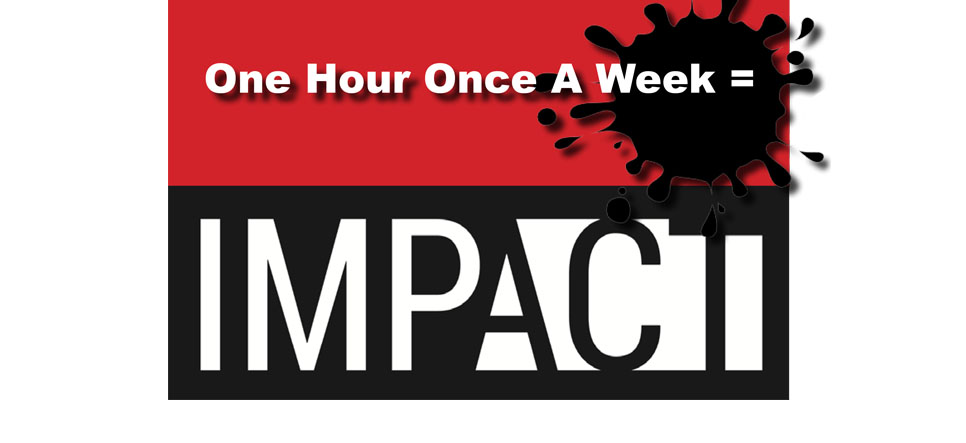 One Hour Once A Week = IMPACT